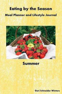 Eating by the Season: Summer: Meal Planner and Lifestyle Journal