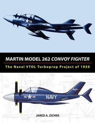 Martin Model 262 Convoy Fighter: The Naval Vtol Turboprop Project of 1950