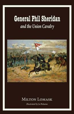 General Phil Sheridan and the Union Cavalry