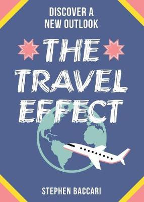 The Travel Effect: A Path for Adventure, Opportunity, and Transformation