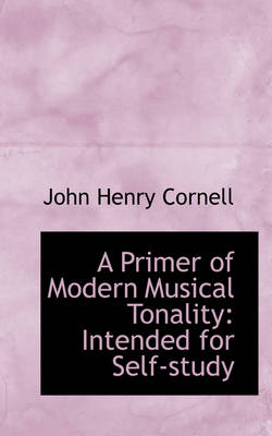 A Primer of Modern Musical Tonality Intended for Self-Study