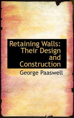 Retaining Walls: Their Design and Construction