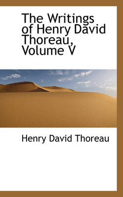 The Writings of Henry David Thoreau, Volume V