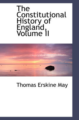 The Constitutional History of England, Volume II