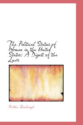 The Political Status of Women in the United States: A Digest of the Laws