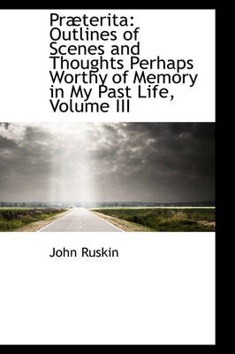 PR Terita: Outlines of Scenes and Thoughts Perhaps Worthy of Memory in My Past Life, Volume III