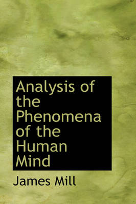 Analysis of the Phenomena of the Human Mind
