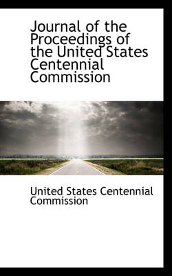 Journal of the Proceedings of the United States Centennial Commission