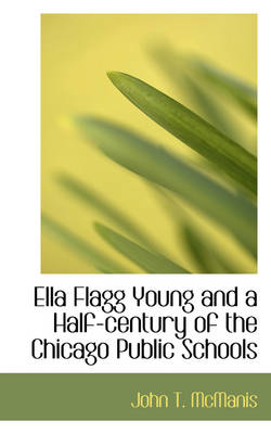 Ella Flagg Young and a Half-Century of the Chicago Public Schools