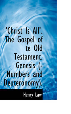 Christ Is All the Gospel of Te Old Testament