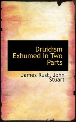 Druidism Exhumed in Two Parts