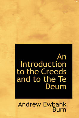 An Introduction to the Creeds and to the Te Deum