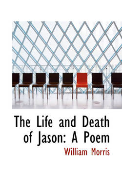 The Life and Death of Jason: A Poem
