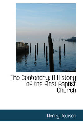 The Centenary: A History of the First Baptist Church