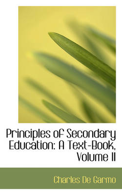 Principles of Secondary Education: A Text-Book, Volume II