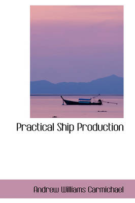 Practical Ship Production