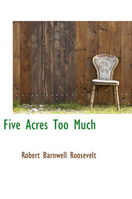 Five Acres Too Much