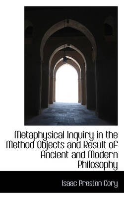 Metaphysical Inquiry in the Method Objects and Result of Ancient and Modern Philosophy