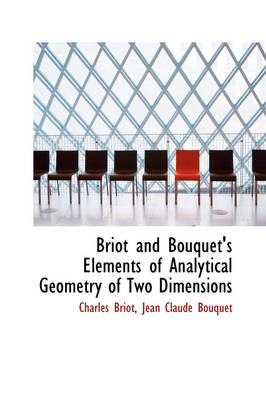 Briot and Bouquet's Elements of Analytical Geometry of Two Dimensions