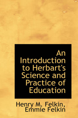 An Introduction to Herbart's Science and Practice of Education