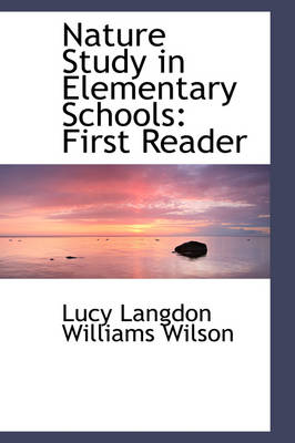 Nature Study in Elementary Schools: First Reader