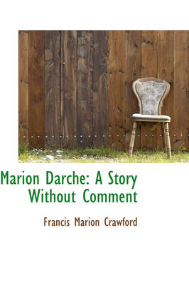 Marion Darche: A Story Without Comment