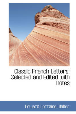 Classic French Letters: Selected and Edited with Notes
