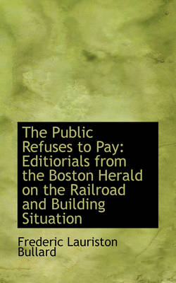The Public Refuses to Pay: Editiorials from the Boston Herald on the Railroad and Building Situation