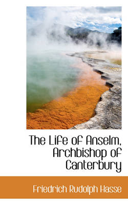 The Life of Anselm, Archbishop of Canterbury