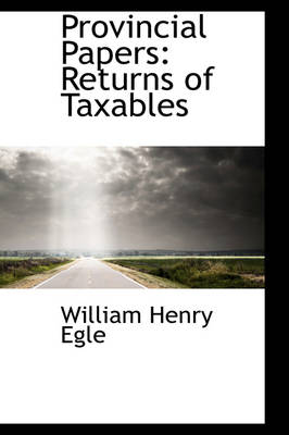 Provincial Papers: Returns of Taxables