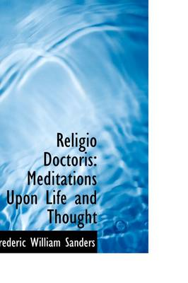 Religio Doctoris: Meditations Upon Life and Thought
