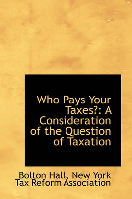 Who Pays Your Taxes?: A Consideration of the Question of Taxation