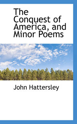 The Conquest of America, and Minor Poems