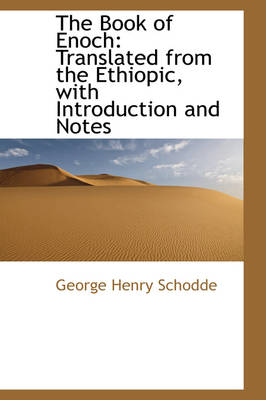 The Book of Enoch: Translated from the Ethiopic, with Introduction and Notes