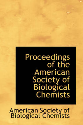 Proceedings of the American Society of Biological Chemists
