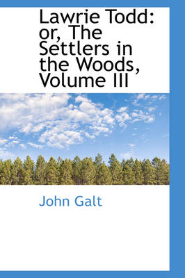 Lawrie Todd: Or, the Settlers in the Woods, Volume III