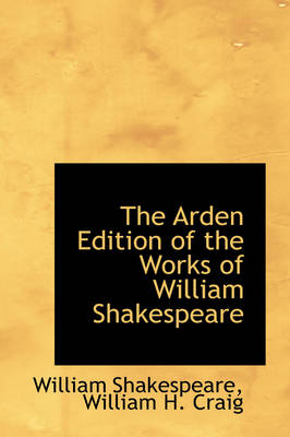 The Arden Edition of the Works of William Shakespeare