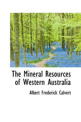 The Mineral Resources of Western Australia