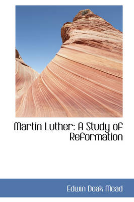 Martin Luther: A Study of Reformation