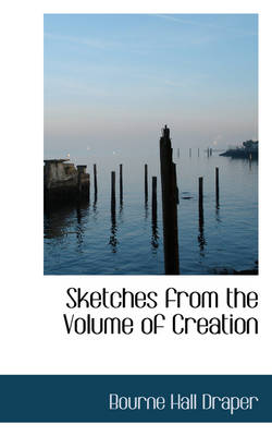 Sketches from the Volume of Creation