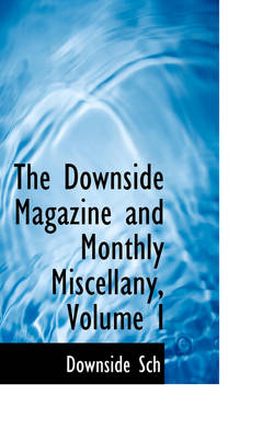 The Downside Magazine and Monthly Miscellany, Volume I