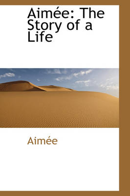 Aimee: The Story of a Life