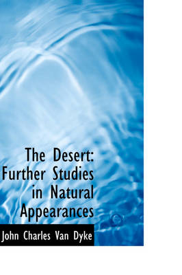The Desert: Further Studies in Natural Appearances