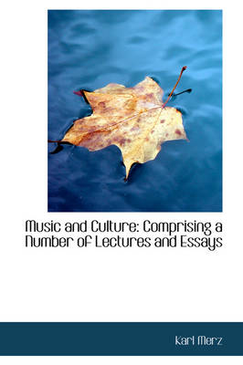 Music and Culture: Comprising a Number of Lectures and Essays