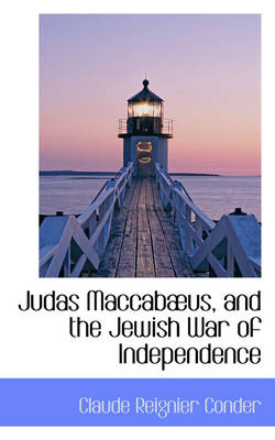 Judas Maccab Us and the Jewish War of Independence