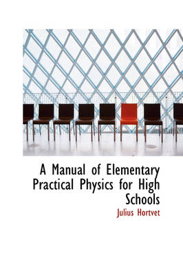 A Manual of Elementary Practical Physics for High Schools