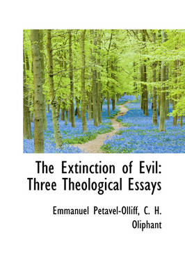 The Extinction of Evil: Three Theological Essays