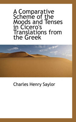 A Comparative Scheme of the Moods and Tenses in Cicero's Translations from the Greek