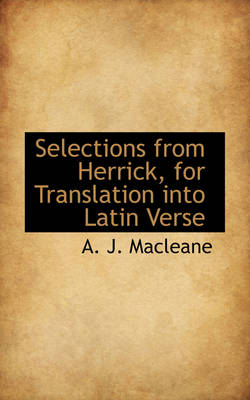 Selections from Herrick, for Translation Into Latin Verse