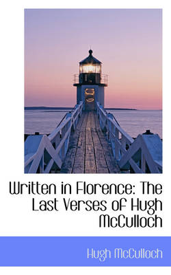 Written in Florence: The Last Verses of Hugh McCulloch